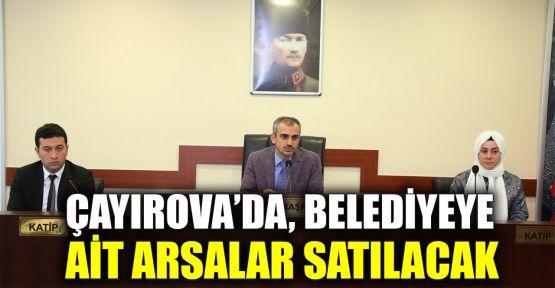 Çayırova'da belediyeye ait arsalar satılacak