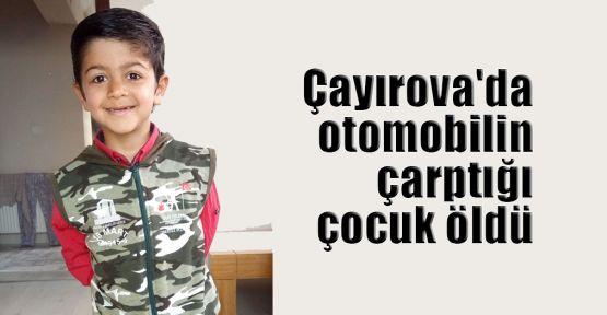 Çayırova'da otomobilin çarptığı çocuk öldü