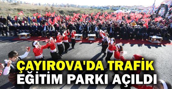 Çayırova'da Trafik Eğitim Parkı açıldı