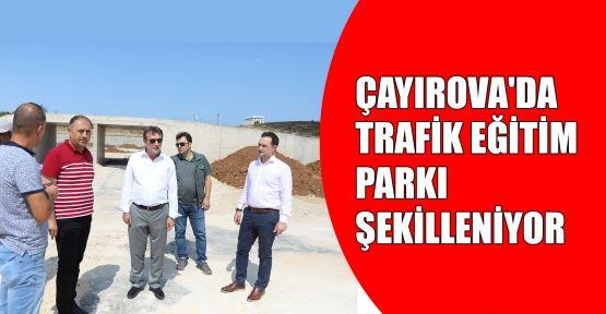 Çayırova'da Trafik Eğitim Parkı şekilleniyor