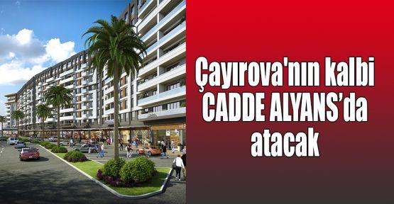Çayırova'nın kalbi Cadde Alyans'da atacak