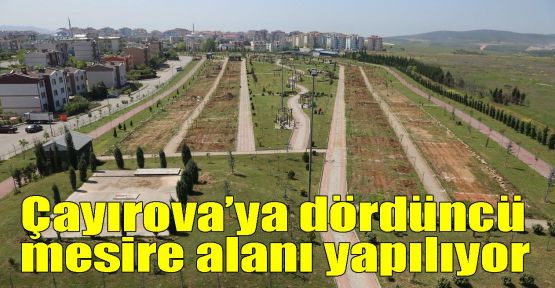 Çayırova'ya dördüncü mesire alanı yapılıyor