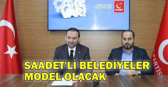 Çelik: Saadet'li belediyeler model olacak