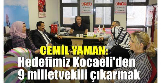 Cemil Yaman: Hedefimiz Kocaeli'den 9 milletvekili
