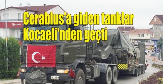 Cerablus'a giden tanklar Kocaeli'nden geçti