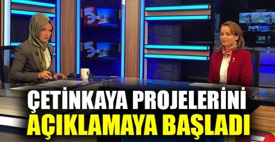 Çetinkaya projelerini açıklamaya başladı