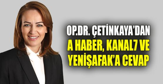 Çetinkaya'dan a haber, kanal7 ve Yenişafak'a cevap