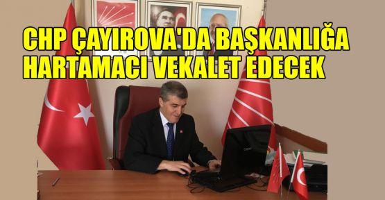 CHP Çayırova'da başkanlığa Hartamacı vekalet edecek