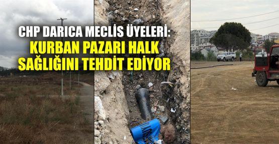 CHP Darıca Meclis üyeleri: Kurban pazarı halk sağlığını tehdit ediyor