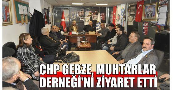 CHP Gebze, Muhtarlar Derneği'ni ziyaret etti