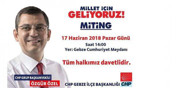 CHP, Gebze'de Özgür Özel ile miting yapacak