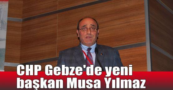 CHP Gebze'de yeni başkan Musa Yılmaz