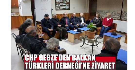 CHP Gebze'den Balkan Türkleri Derneği'ne ziyaret