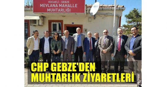 CHP Gebze'den muhtarlık ziyaretleri