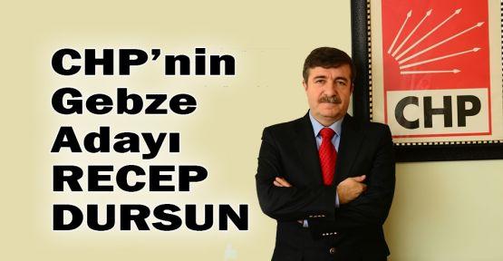 CHP Gebze'nin adayı Recep Dursun