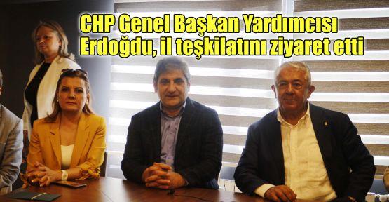 CHP Genel Başkan Yardımcısı Erdoğdu, il teşkilatını ziyaret etti