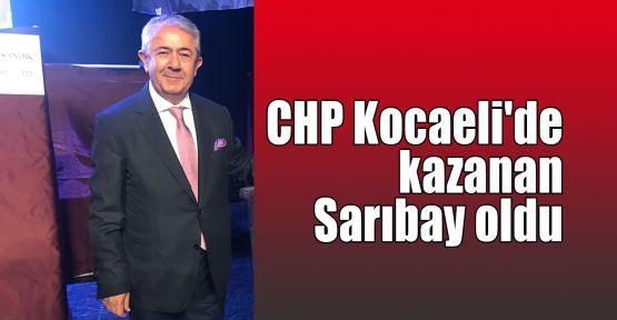 CHP Kocaeli'de kazanan Sarıbay oldu
