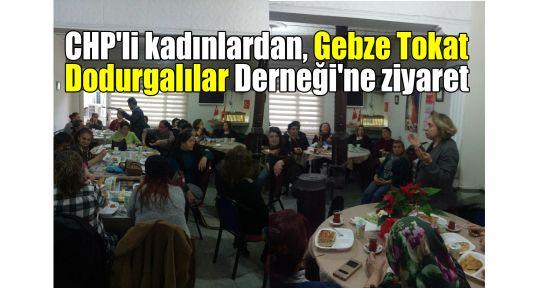 CHP'li kadınlardan, Dodurgalılar Derneği'ne ziyaret