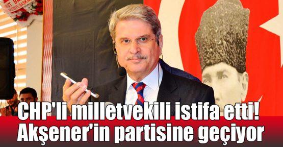 CHP'li milletvekili istifa etti! Akşener'in partisine geçiyor