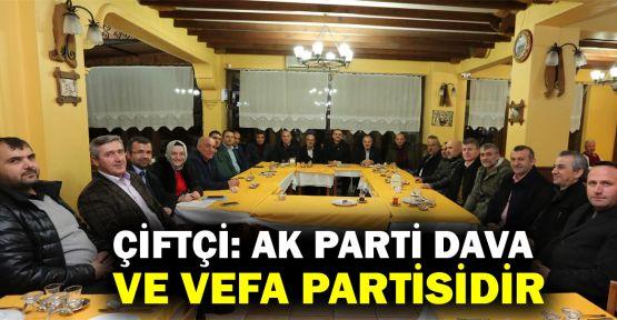 Çiftçi: AK Parti dava ve vefa partisidir