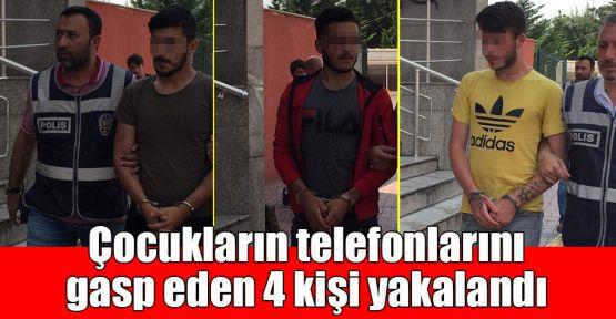 Çocukların telefonlarını gasp eden 4 kişi yakalandı