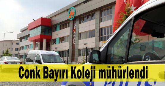 Conk Bayırı Koleji mühürlendi