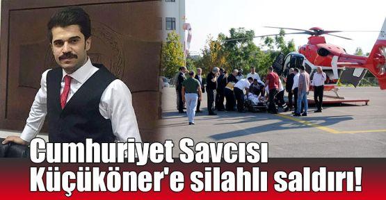 Cumhuriyet Savcısı Küçüköner'e silahlı saldırı!