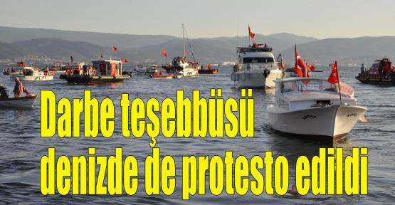 Darbe teşebbüsü denizde de protesto edildi