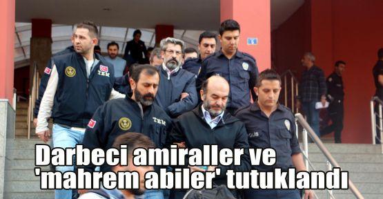 Darbeci amiraller ve 'mahrem abiler' tutuklandı