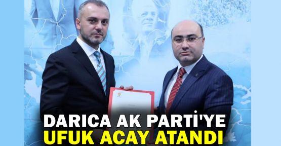 Darıca AK Parti İlçe Başkanlığı'na Ufuk Acay atandı