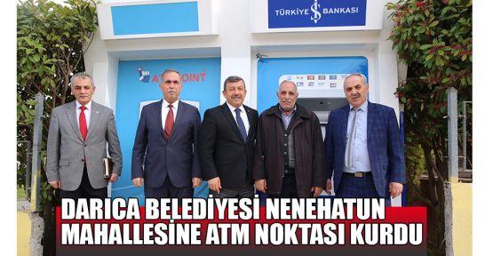 Darıca Belediyesi Nenehatun mahallesine ATM noktası kurdu