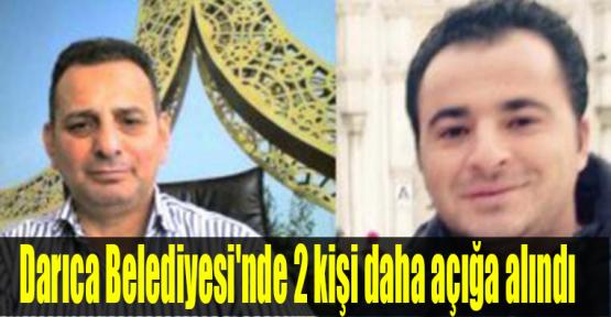Darıca Belediyesi'nde 2 kişi daha açığa alındı