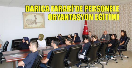 Darıca Farabi'de personele oryantasyon eğitimi