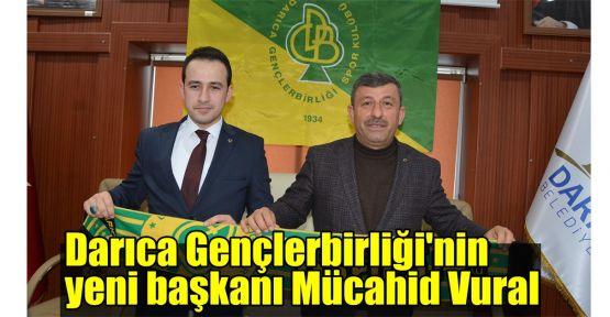 Darıca Gençlerbirliği'nin yeni başkanı Mücahid Vural oldu