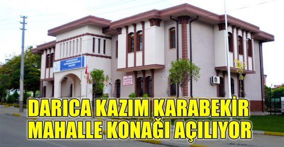 Darıca K.Karabekir Mahalle Konağı açılıyor