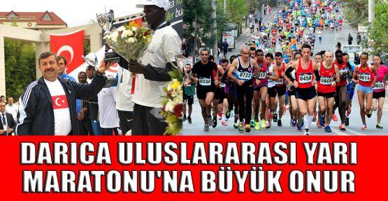 Darıca Uluslarası Yarı Maratonu'na büyük onur