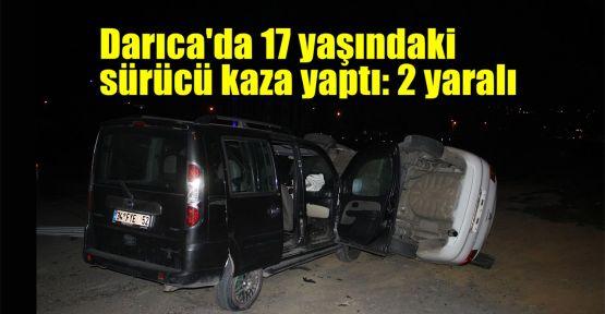 Darıca'da 17 yaşındaki sürücü kaza yaptı: 2 yaralı