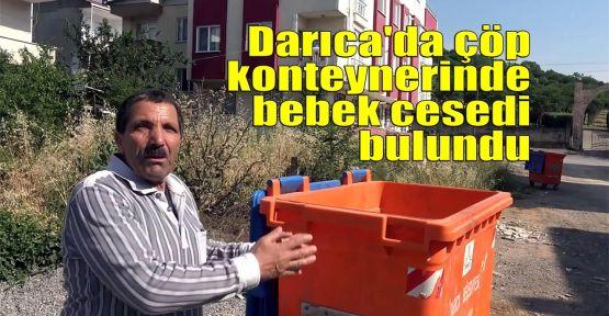 Darıca'da çöp konteynerinde bebek cesedi bulundu