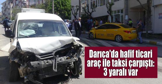 Darıca'da hafif ticari araç ile taksi çarpıştı: 3 yaralı