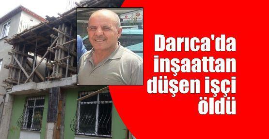 Darıca'da inşaattan düşen işçi öldü