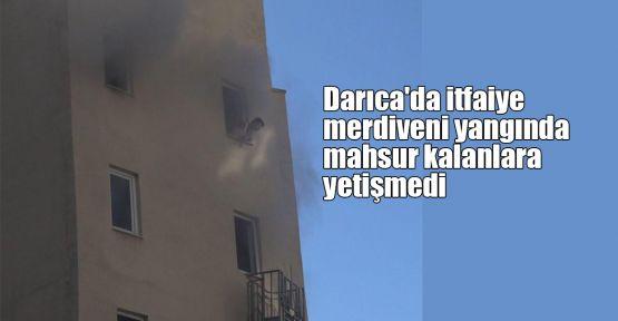 Darıca'da itfaiye merdiveni yangında mahsur kalanlara yetişmedi