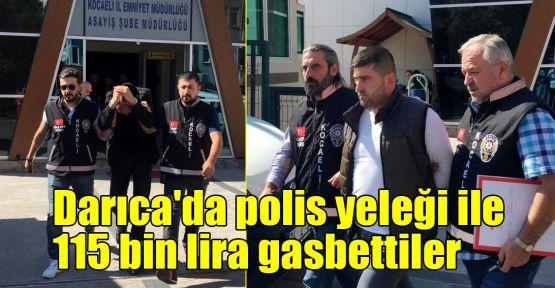 Darıca'da polis yeleği ile 115 bin lira gasbettiler