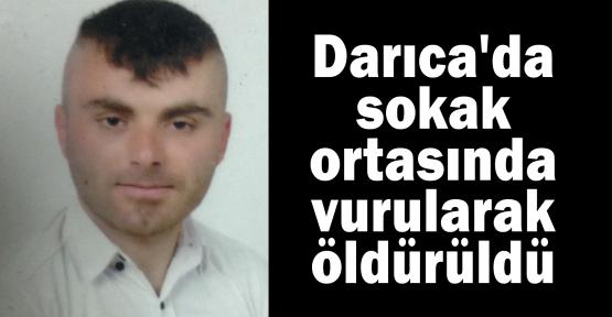 Darıca'da sokak ortasında vurularak öldürüldü