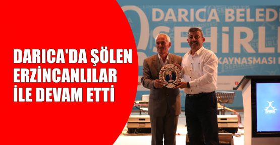 Darıca'da şölen Erzincanlılar ile devam etti