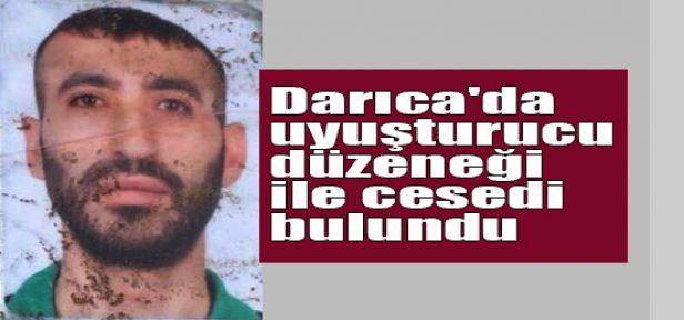 Darıca'da uyuşturucu düzeneği ile cesedi bulundu