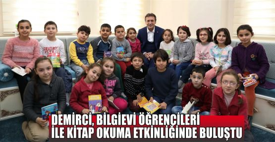 Demirci, Bilgievi öğrencileri ile kitap okuma etkinliğinde buluştu