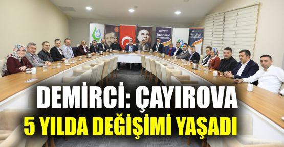 Demirci: Çayırova 5 yılda değişimi yaşadı