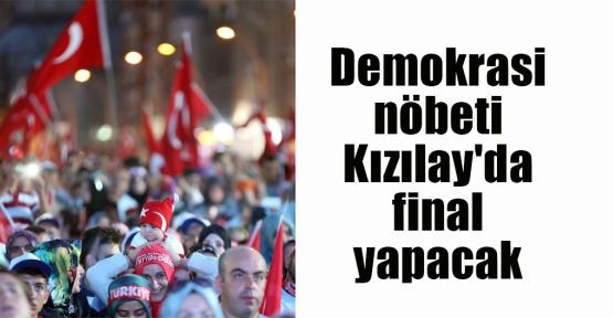 Demokrasi nöbeti Kızılay'da final yapacak