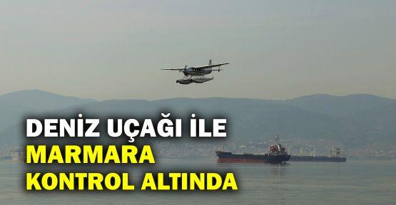 Deniz uçağı ile Marmara kontrol altında