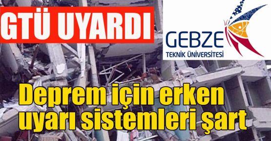 Deprem için erken uyarı sistemleri şart